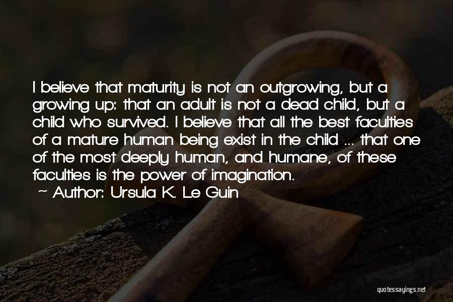 Maturity And Growing Up Quotes By Ursula K. Le Guin