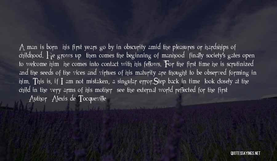 Maturity Comes Quotes By Alexis De Tocqueville