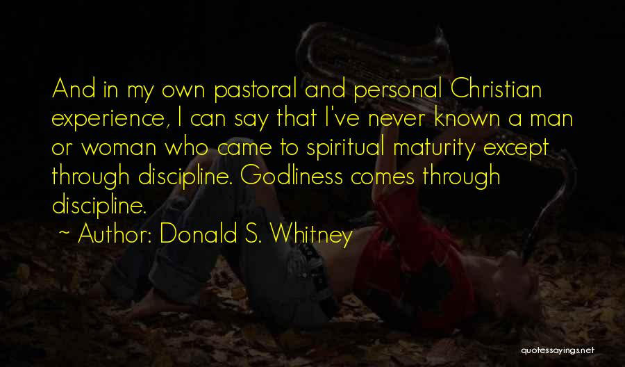 Maturity Comes Quotes By Donald S. Whitney