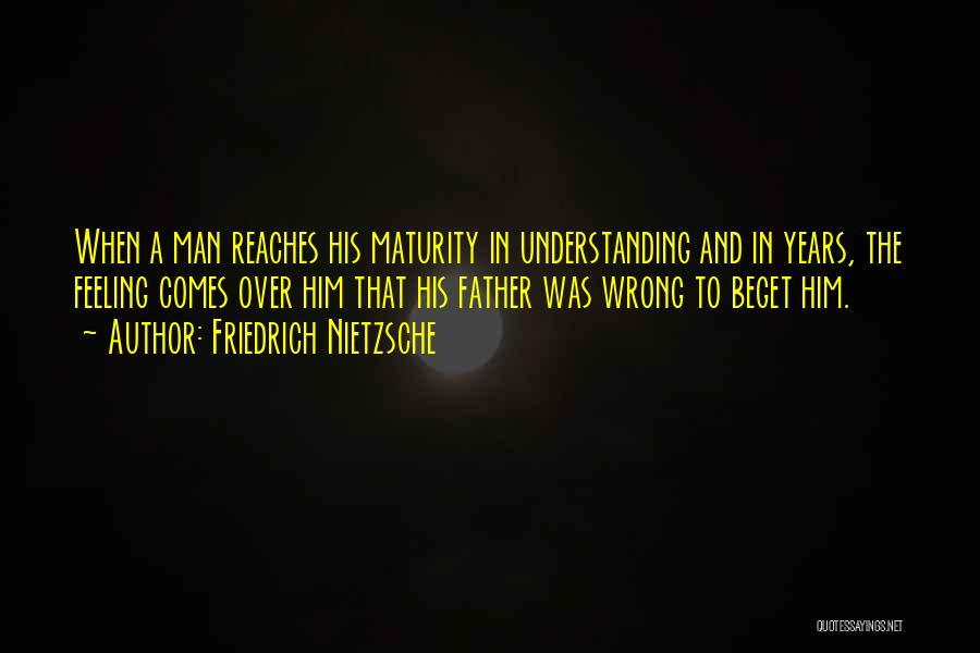 Maturity Comes Quotes By Friedrich Nietzsche