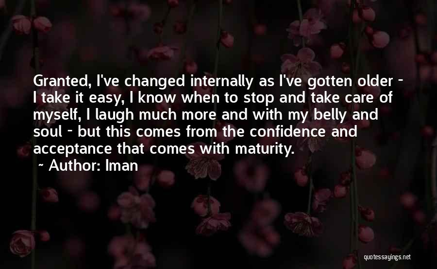 Maturity Comes Quotes By Iman