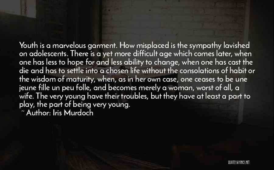 Maturity Comes Quotes By Iris Murdoch