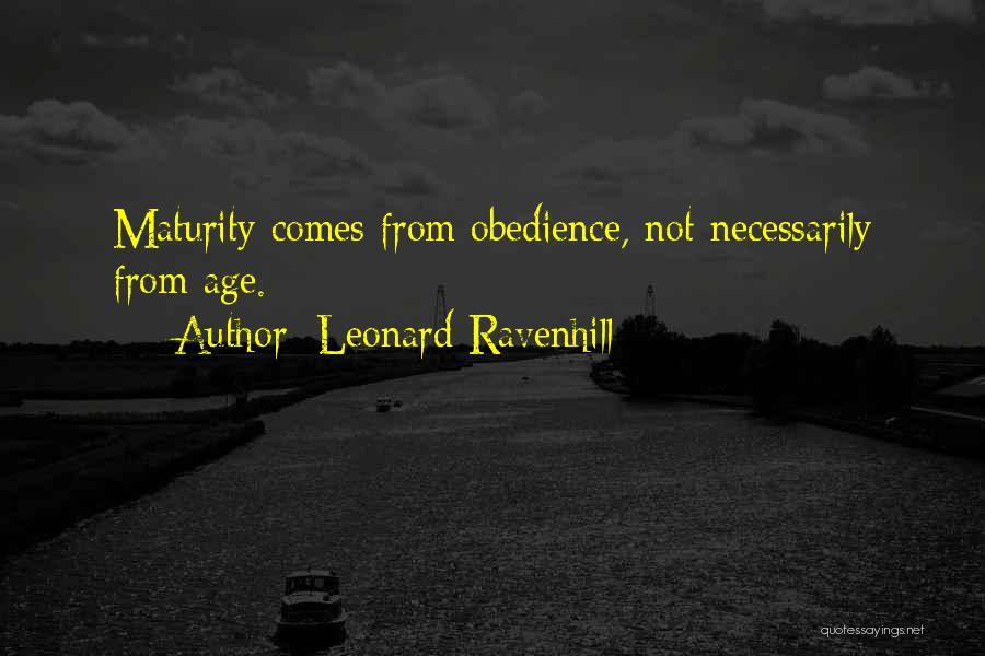 Maturity Comes Quotes By Leonard Ravenhill