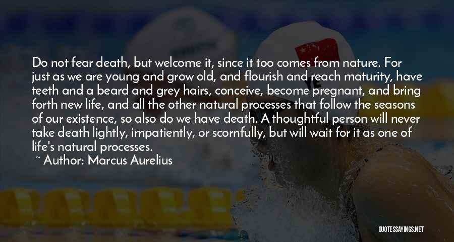 Maturity Comes Quotes By Marcus Aurelius