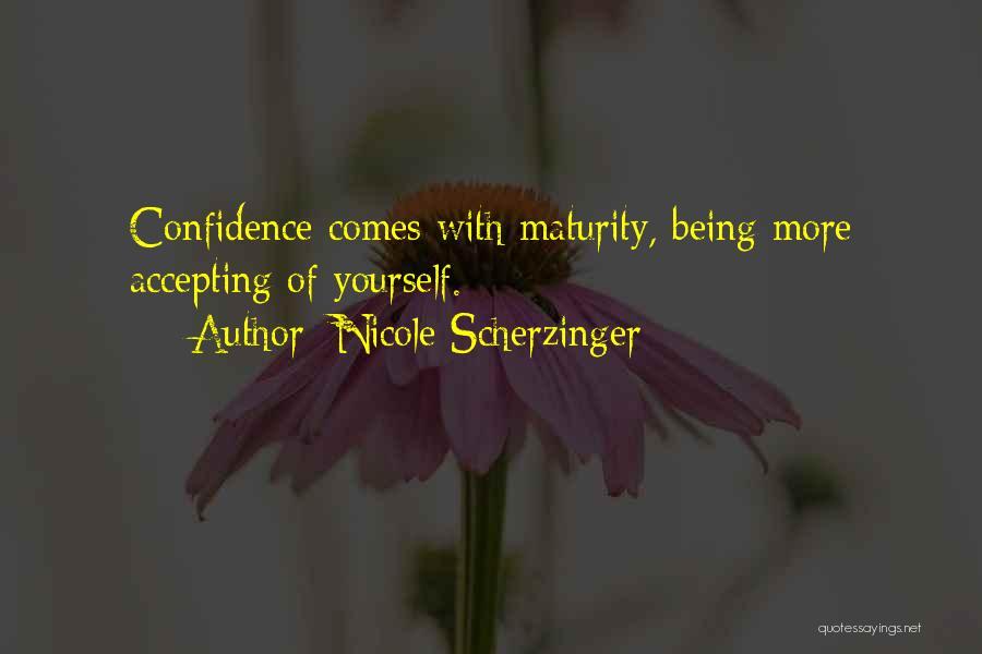 Maturity Comes Quotes By Nicole Scherzinger