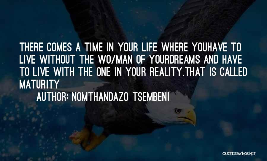 Maturity Comes Quotes By Nomthandazo Tsembeni