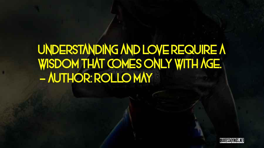 Maturity Comes Quotes By Rollo May