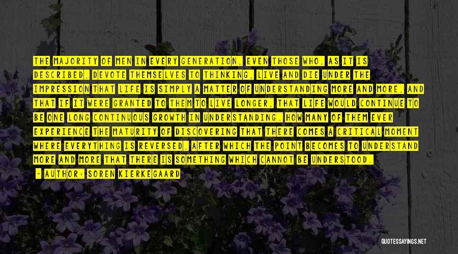 Maturity Comes Quotes By Soren Kierkegaard