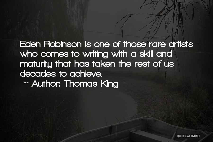 Maturity Comes Quotes By Thomas King