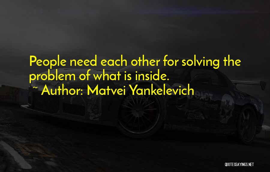 Matvei Yankelevich Quotes 402671