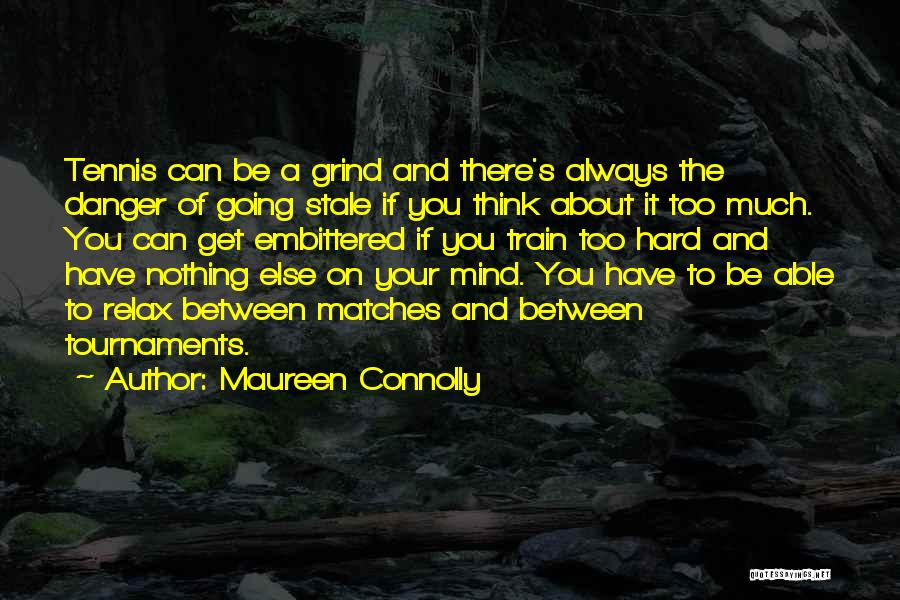 Maureen Connolly Quotes 711027