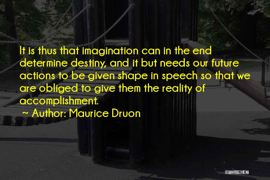 Maurice Druon Quotes 1314921