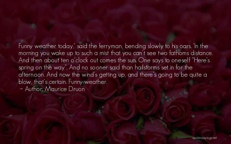 Maurice Druon Quotes 1779082