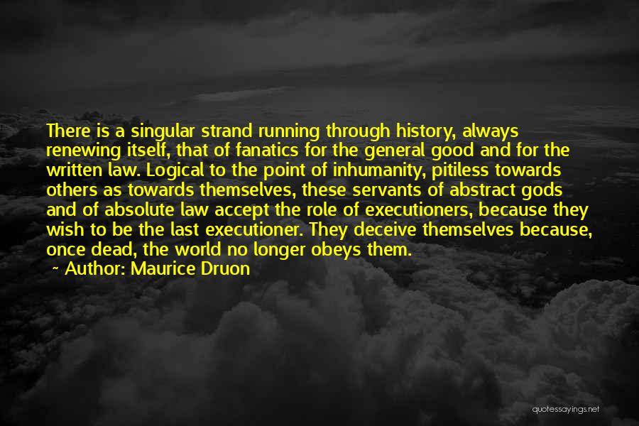 Maurice Druon Quotes 2145303