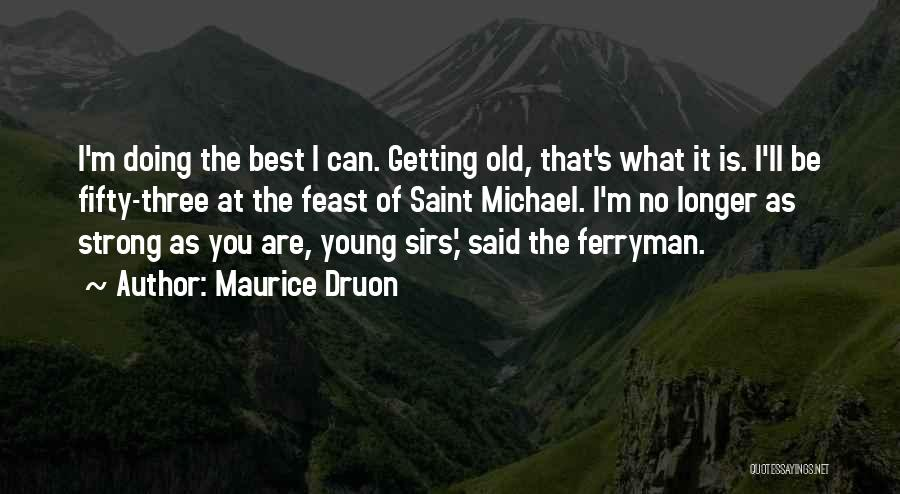 Maurice Druon Quotes 552044