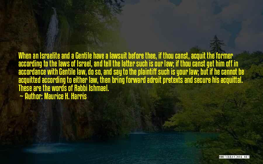 Maurice H. Harris Quotes 570202