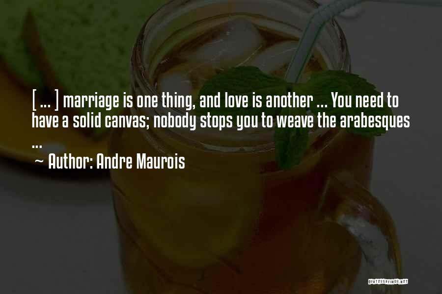 Maurois Quotes By Andre Maurois