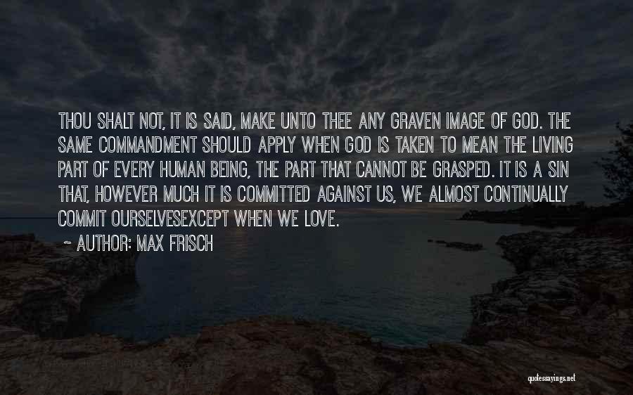 Max Frisch Quotes 1030743