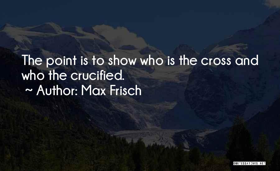 Max Frisch Quotes 1053877