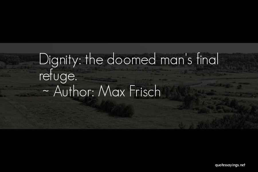 Max Frisch Quotes 1091733