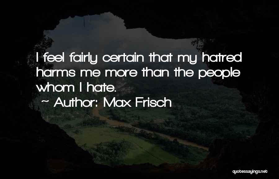 Max Frisch Quotes 1409857