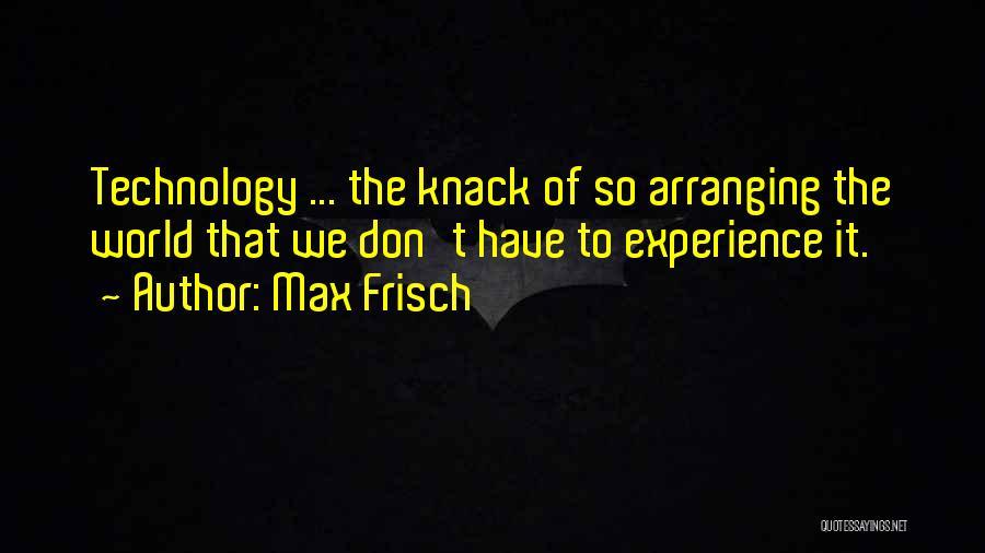 Max Frisch Quotes 1476974