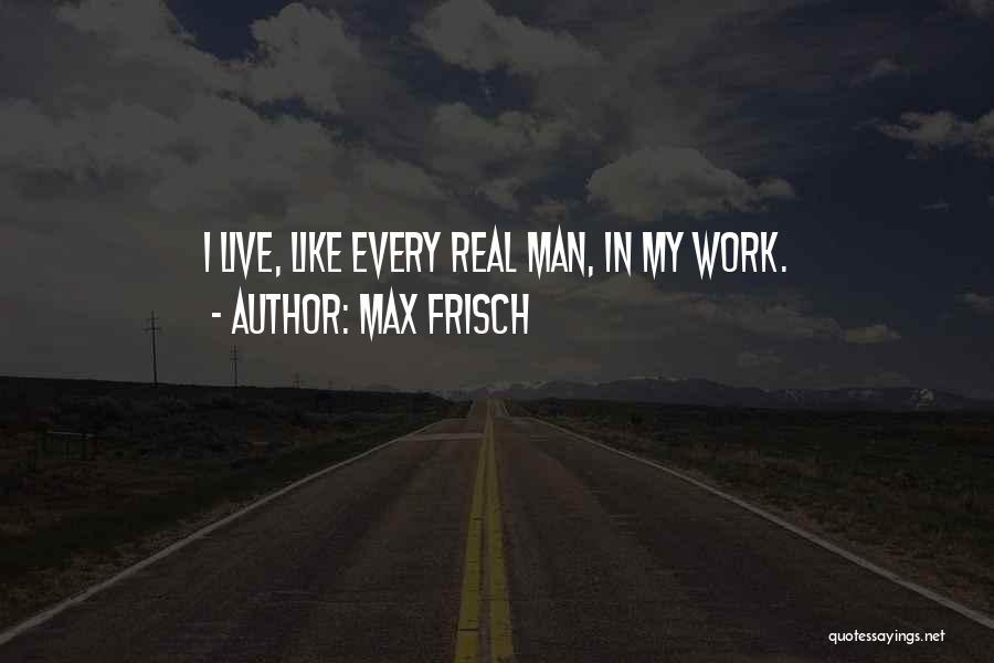 Max Frisch Quotes 1489639