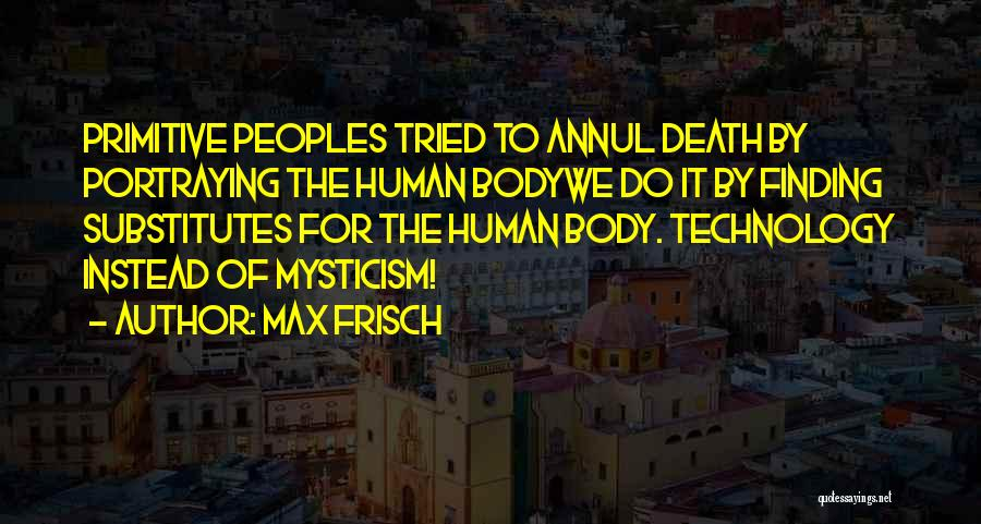 Max Frisch Quotes 156544