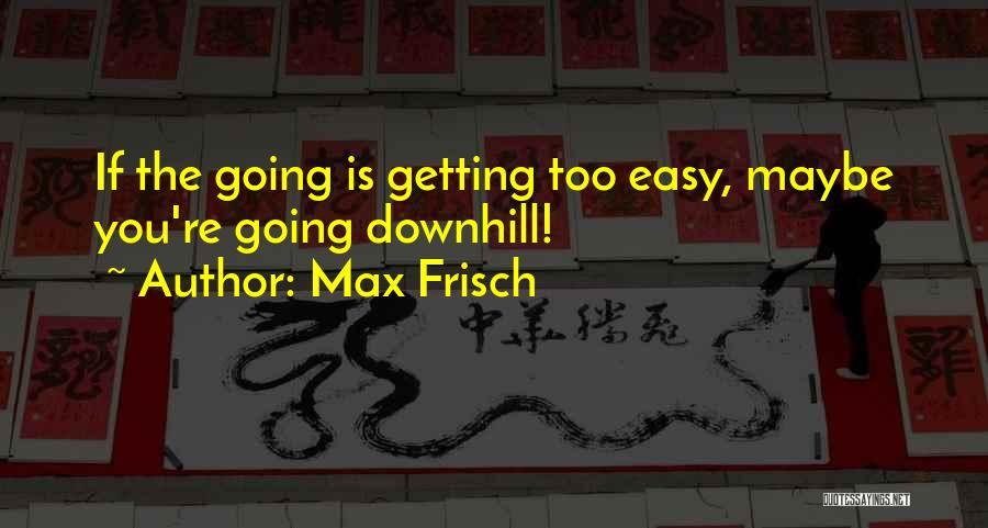 Max Frisch Quotes 1581970