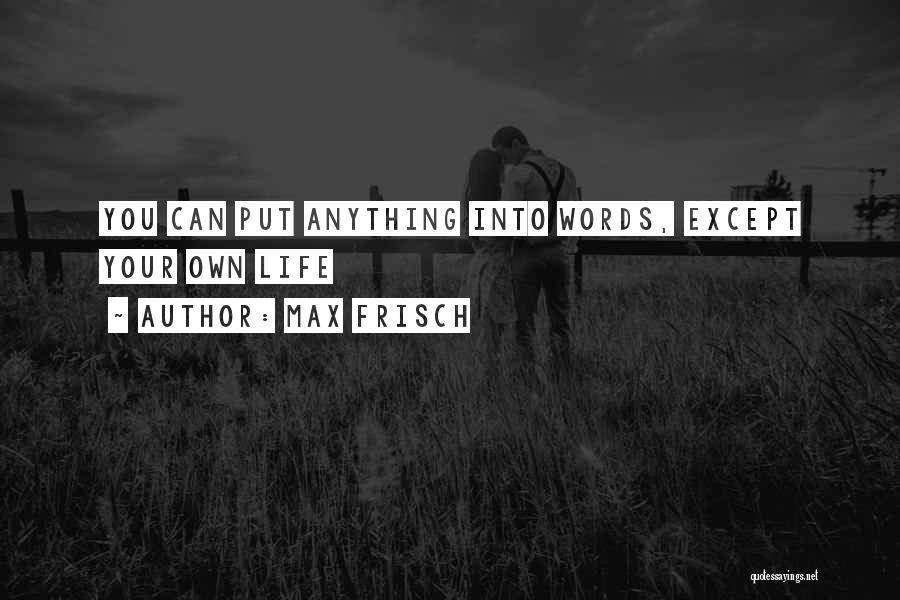 Max Frisch Quotes 1592273