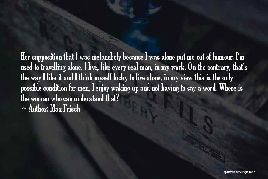Max Frisch Quotes 1592787