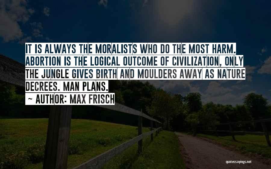 Max Frisch Quotes 1640249