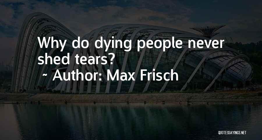 Max Frisch Quotes 1704783