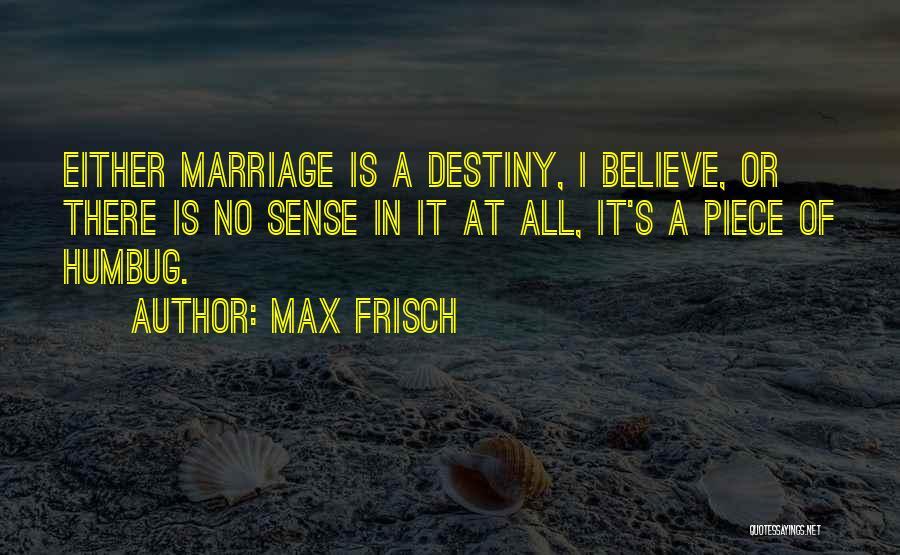 Max Frisch Quotes 1804850