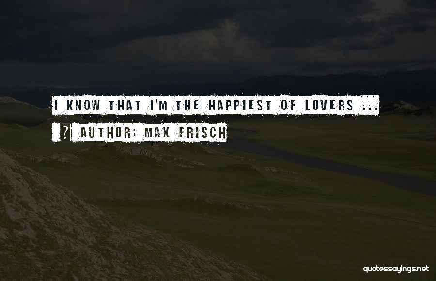 Max Frisch Quotes 1946783