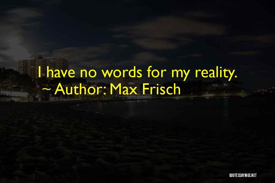 Max Frisch Quotes 2089388
