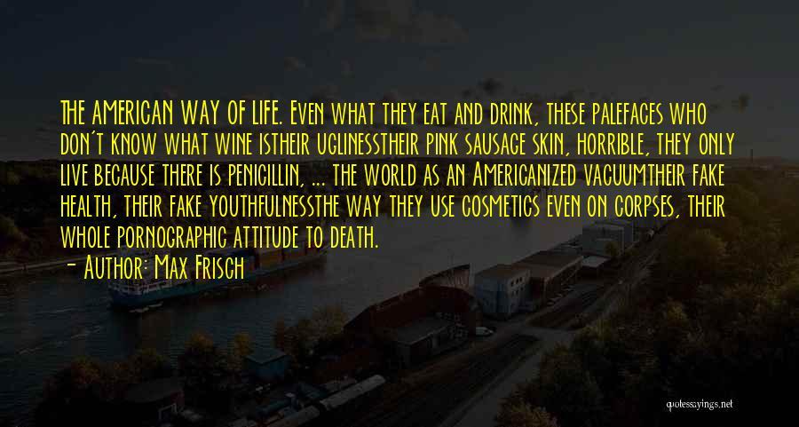 Max Frisch Quotes 2189596