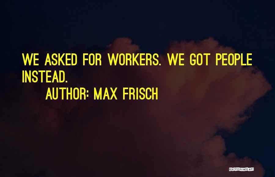 Max Frisch Quotes 222492