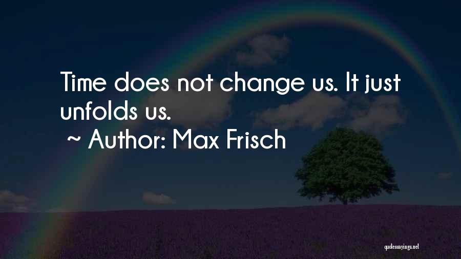 Max Frisch Quotes 2236733