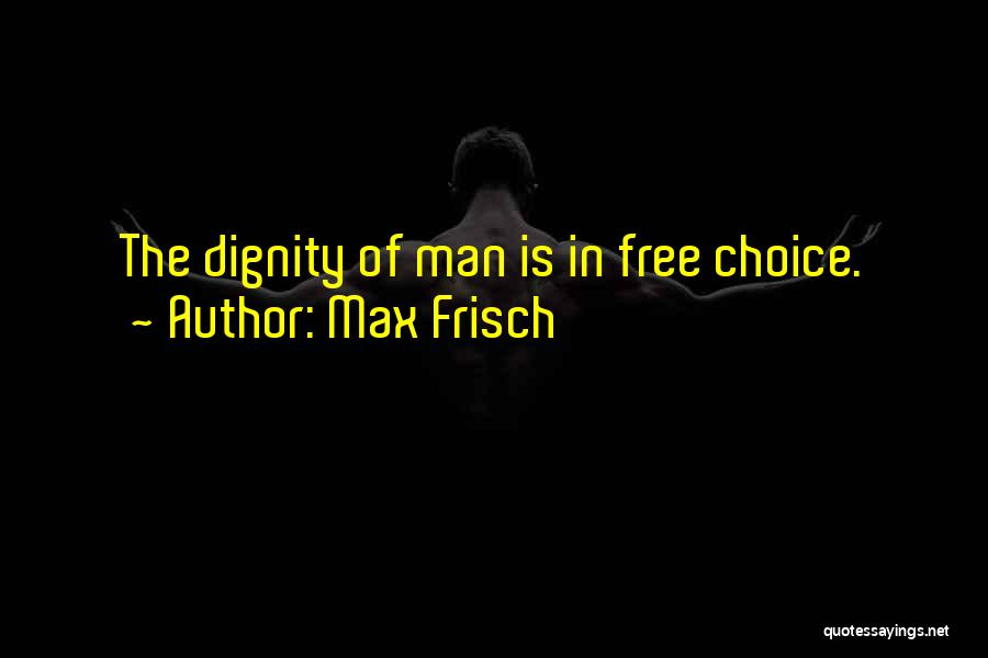 Max Frisch Quotes 2256634