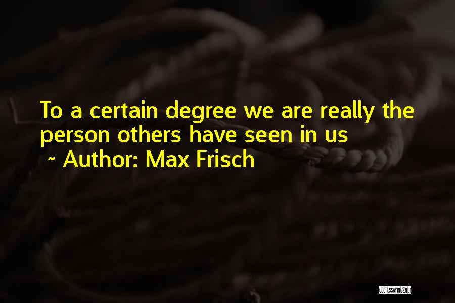 Max Frisch Quotes 375238