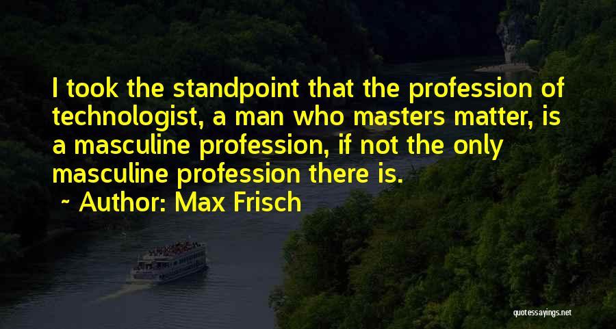 Max Frisch Quotes 450834