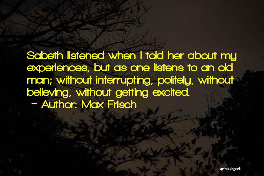 Max Frisch Quotes 473342
