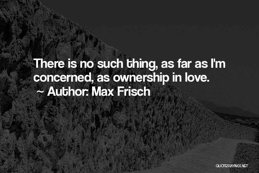 Max Frisch Quotes 980769