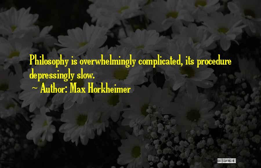 Max Horkheimer Quotes 1541635