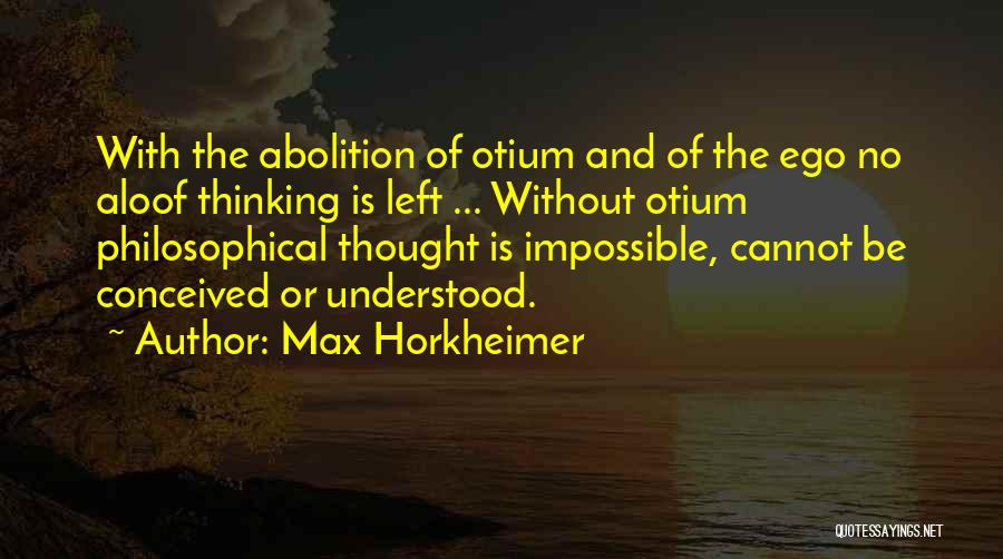 Max Horkheimer Quotes 2060199