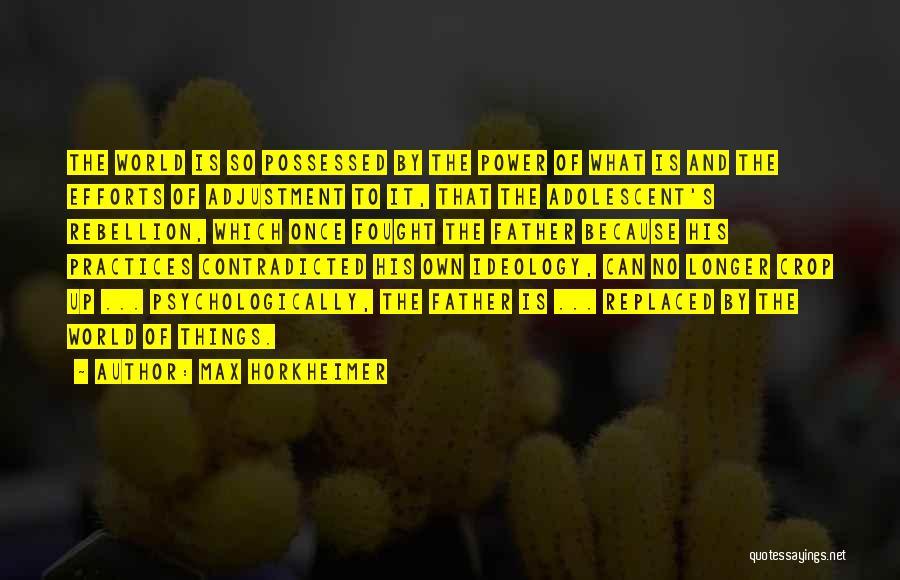 Max Horkheimer Quotes 2228327