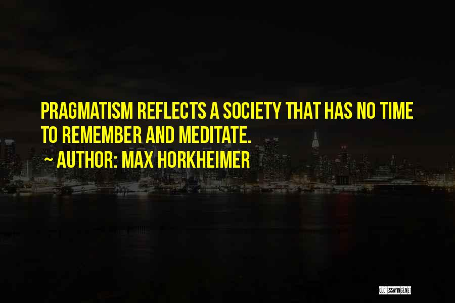Max Horkheimer Quotes 578875
