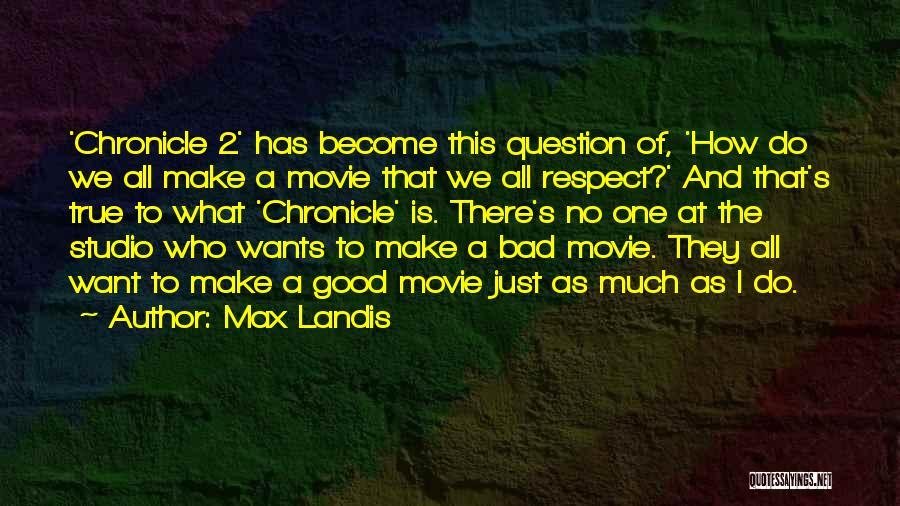 Max Landis Quotes 1366562