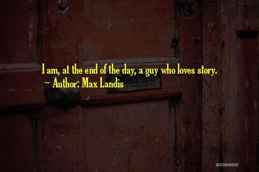 Max Landis Quotes 1646446